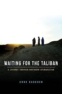 Waiting for the Taliban: A Journey Through Northern Afghanistan from Lake Union Publishing