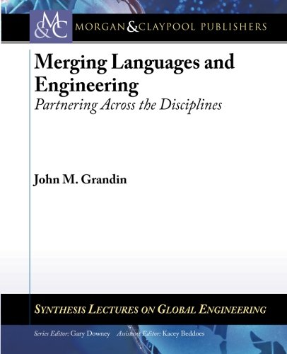 Merging Languages and Engineering: Partnering Across the Disciplines (Synthesis Lectures on Global Engineering)