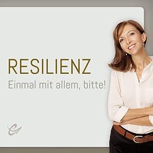 Resilienz: Einmal mit allem, bitte! Hörbuch