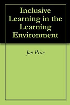 the inclusive learning environments essay 3 ways to create an inclusive learning environment the most effective way to build an inclusive learning environment comes from forming meaningful connections.