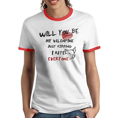 - HAIGUANGZ Designed T Shirt Will You Be My Valentine Hate You Pig Lover Ringer T Shirt O-Neck for Womens Red XL