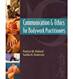 img - for Communication & Ethics for Bodywork Practitioners (Paperback) - Common book / textbook / text book