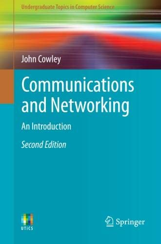 Communications and Networking: An Introduction (Undergraduate Topics in Computer Science)