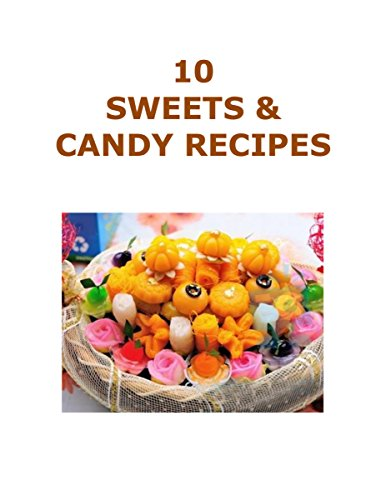 10 Easy Candy Recipes (10 Recipe Series Book 5)
