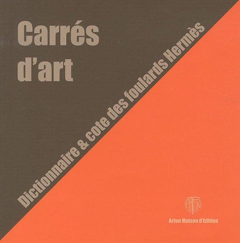 936bbbbe6b21 Amazon.fr - Carrés d art   Dictionnaire   cote des foulards Hermès - Geneviève  Fontan - Livres