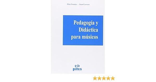 Pedagogía y Didáctica para Músicos: Amazon.es: Fuentes, Pilar: Libros