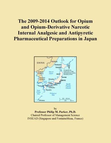 The 2009-2014 Outlook for Opium and Opium-Derivative Narcotic Internal Analgesic and Antipyretic Pharmaceutical Preparations in Japan