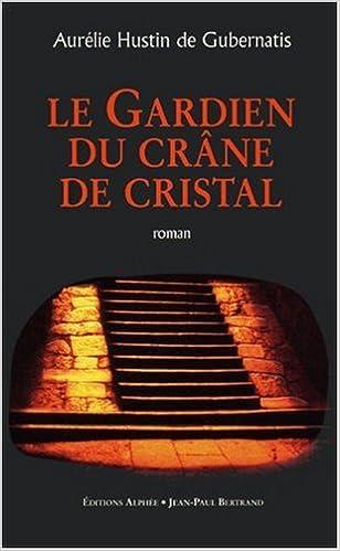 Livre Le gardien du crâne de cristal, Tome 1 : Le guerrier de l'arc-en-ciel epub pdf