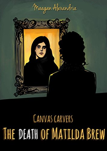 (The Death Of Matilda Brew (Canvas Carvers Book)
