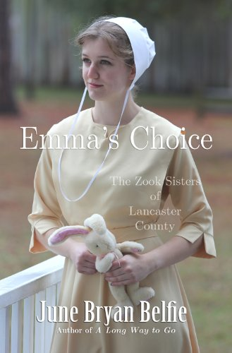 Emma's Choice (The Zook Sisters of Lancaster County Book 2) by [Belfie, June]
