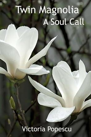 Twin Magnolia- A Soul Call
