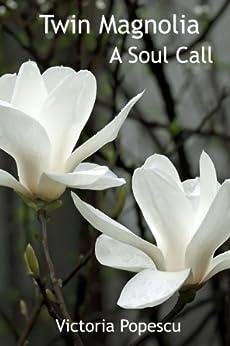 Twin Magnolia: A Soul Call by [Popescu, Victoria]