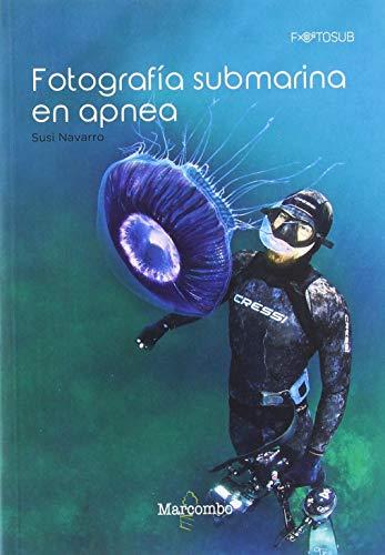 Fotografía submarina en apnea: 1 (FOTOSUB) por Susi Navarro