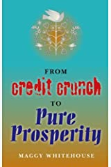 From Credit Crunch to Pure Prosperity