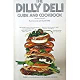 The Dilly Deli Guide and Cookbook, Kevin Leonard, 0915498286