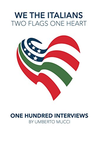 We the Italians. Two flags, One heart. One hundred interviews about Italy and the US by [Mucci, Umberto]