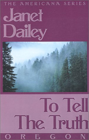 To Tell the Truth: Oregon (Janet Dailey Americana)