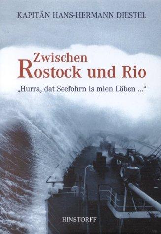 Zwischen Rostock und Rio. Hurra, dat Seefohrn is mien Läben