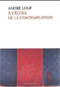 À l'école de la contemplation par André Louf