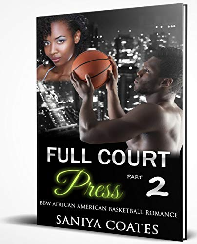 fbf54d8fd2 Book Cover of Saniya Coates - Full Court Press Part Two  BBW African  American Basketball
