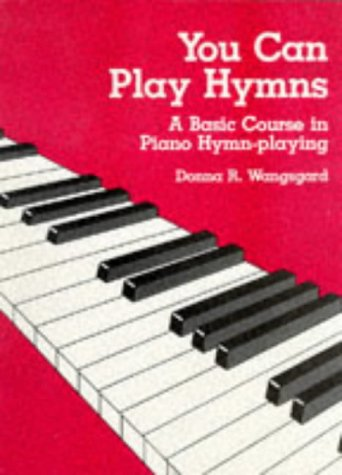 You Can Play Hymns: A Basic Course in Piano Hymn Playing