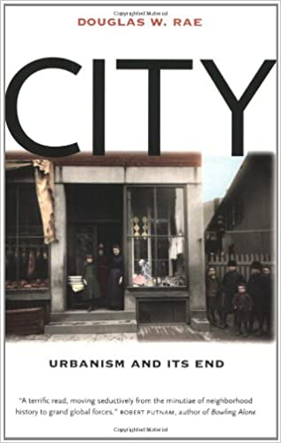 City: Urbanism and Its End (The Institution for Social and