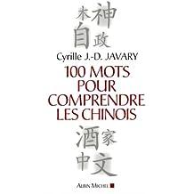 100 mots pour comprendre les Chinois