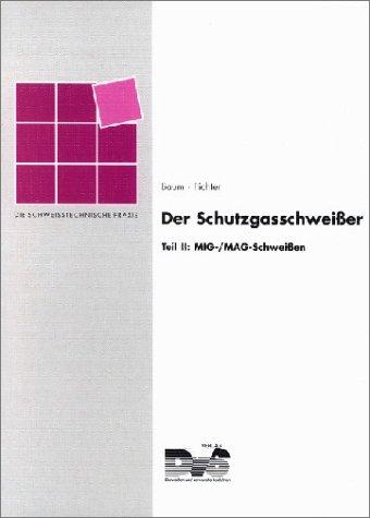 Der Schutzgasschweißer, Tl.2, MIG/MAG-Schweißen
