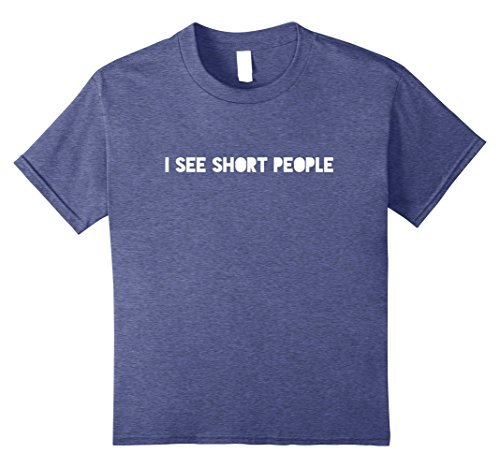 Kids Funny I See Short People Big And Tall Tee Shirt Gift Idea 8 Heather Blue
