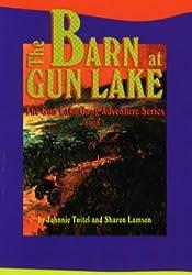 The Barn at Gun Lake (Tuitel, Johnnie, The Gun Lake Adventure Series, Bk. 1.)