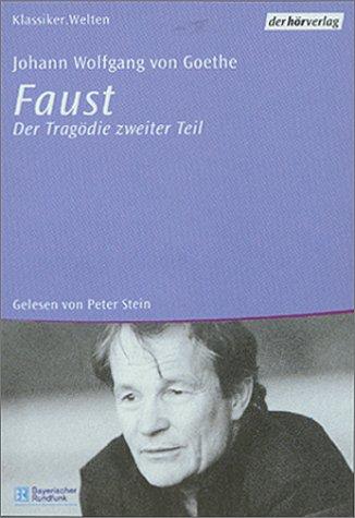 Faust, Der Tragödie zweiter Teil, 6 Cassetten Hörkassette – 2000 Johann Wolfgang von Goethe Ulrich Lampen Peter Stein Dhv der Hörverlag