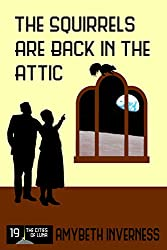 The Squirrels Are Back in the Attic (The Cities of Luna Book 19)