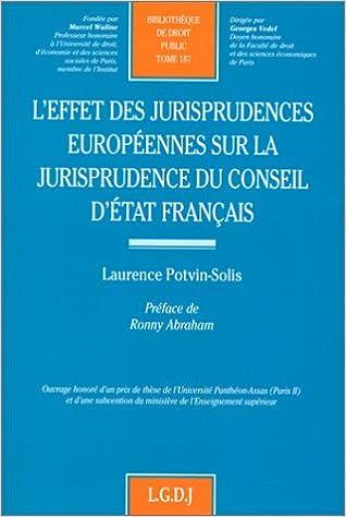 Téléchargement L'effet des jurisprudences européennes sur la jurisprudence du Conseil d'État français epub, pdf