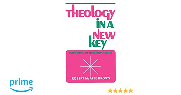 Theology in a New Key: Responding to Liberation Themes: Robert