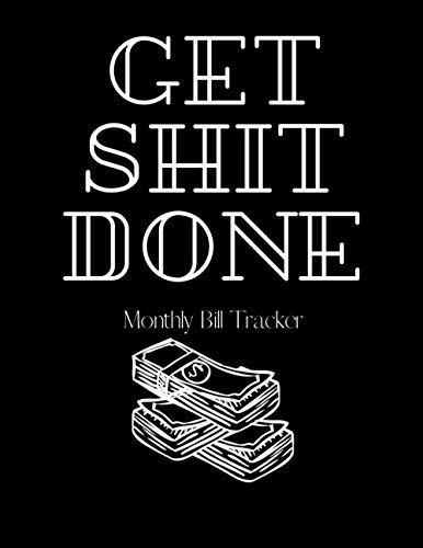 Get Shit Done. Monthly Bill Tracker: Finance Monthly & Weekly Budget Planner Expense Tracker Bill Organizer Money Budgeting Financial ... bleed-146-pages-cover-size-17.59-x-11.25-inch (Ramsey Dave Budget Christmas)