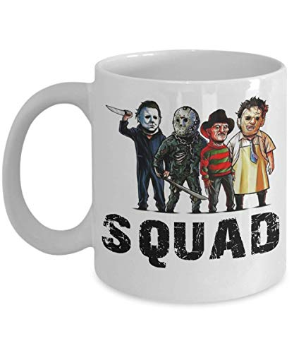 Squad Coffee Mug - Squad Michael Myers Jason Voorhees Freddy Krueger Leatherface - Halloween, Squad Horror Movies Tea Cup Funny Gift For Mother, Father Noel, Mother's day, Father's Day, Christmas Xmas -