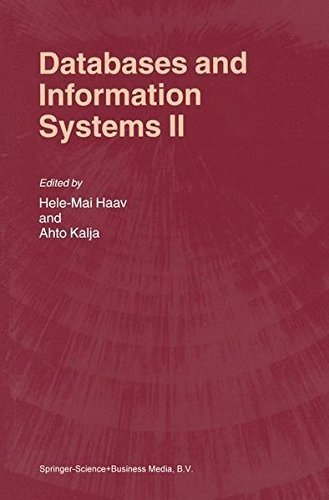Download Databases and Information Systems II: Fifth International Baltic Conference, Baltic DB&IS'2002 Tallinn, Estonia, June 3-6, 2002 Selected Papers: v. 2 Pdf