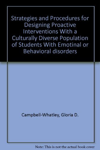 Strategies and Procedures for Designing Proactive Interventions With a Culturally Diverse Population of Students with Emotional or Behavioral Disorders and Their Families/ Caregivers