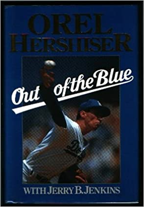 Amazon.com: Out of the Blue: Orel Hershiser (9780943497570): Orel Hershiser, Jerry B. Jenkins: Books