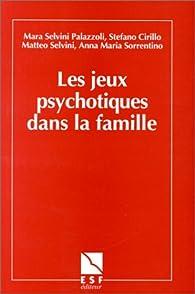 Les Jeux psychotiques dans la famille par Laure Houllier