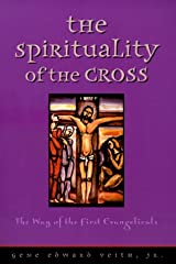 The Spirituality of the Cross: The Way of the First Evangelicals Paperback