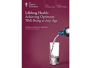 The Great Courses: Lifelong Health: Achieving Optimum Well-Being at Any Age