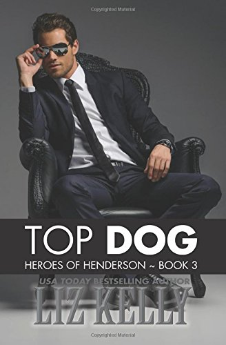 Download Top Dog: Heroes of Henderson ~ Book 3 (Volume 3) PDF