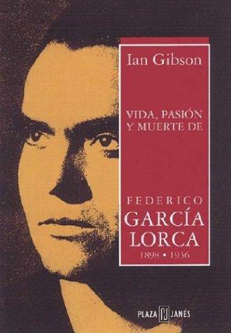 Vida, Pasion Y Muerte De Federico Garcia Lorca: Amazon.es: Gibson, Ian: Libros en idiomas extranjeros