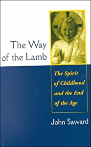 The Way of the Lamb: The Spirit of Childhood and the End of the Age