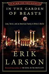 Erik Larson: In the Garden of Beasts : Love, Terror, and an American Family in Hitler's Berlin (Hardcover); 2011 Edition Hardcover