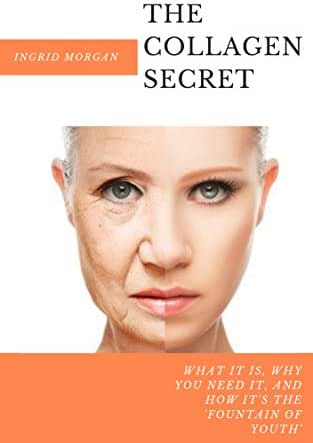 The Collagen Secret: What It Is, Why You Need It, And How It's 'The Fountain of Youth'