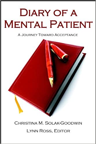Diary Of A Mental Patient Journey Toward Acceptance 1st Edition
