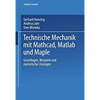 Technische Mechanik mit Mathcad, Matlab und Maple (Studium Technik)