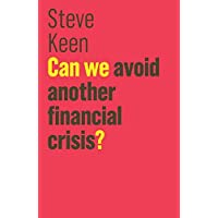 Can We Avoid Another Financial Crisis? (Blackwell Companions to History)
